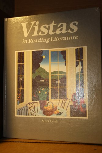 Vistas in reading literature: Silver level Donna E. Norton