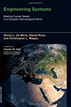 Engineering Systems: Meeting Human Needs in a Complex Technological World