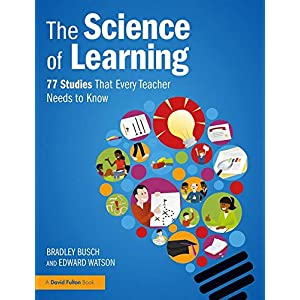 The Science of Learning: 77 Studies That Every Teacher Needs to Know Paperback – 3 April 2019