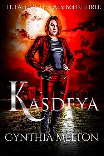 Kasdeya (The Fate of the Faes Book 3)