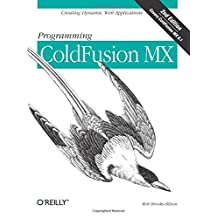 Programming ColdFusion MX: Creating Dynamic Web Applications by Rob Brooks-Bilson (2003-08-23)