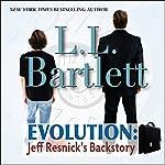 Evolution: Jeff Resnick's Backstory: The Jeff Resnick Mysteries | L.L. Bartlett