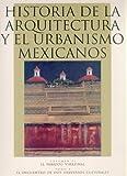 Historia de la Arquitectura y el Urbanismo Mexicanos (History of Mexican Architecture and Urbanism), Carlos Chanfon Olmos, 9681653912