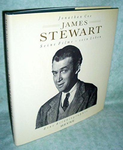 James Stewart. Seine Filme - Sein Leben. Eine Bildbiographie.