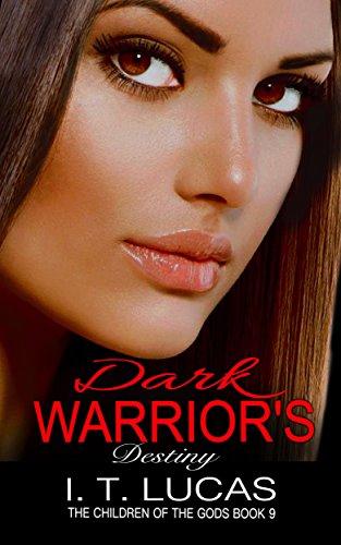 (Dark Warrior's Destiny (The Children Of The Gods Paranormal Romance Series Book 9))