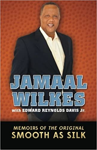 Amazon.com  Jamaal Wilkes  Memoirs of The Original Smooth As Silk  (9780615974842)  Jamaal Wilkes 372d70283