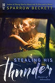 Stealing His Thunder (Masters of Adrenaline) by [Beckett, Sparrow]