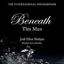 Beneath This Man Audiobook by Jodi Ellen Malpas Narrated by Edita Brychta
