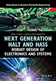 img - for Next Generation HALT and HASS: Robust Design of Electronics and Systems (Quality and Reliability Engineering Series) book / textbook / text book