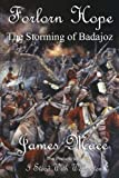 Forlorn Hope: the Storming of Badajoz, James Mace, 1475108672