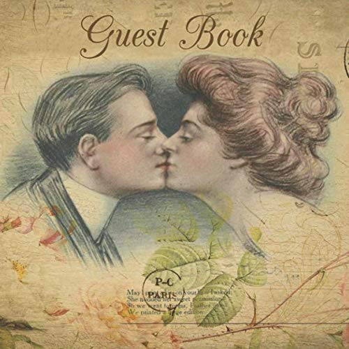 Guest Book: Vintage Wedding Guest Book French Postcard Kissing Couple - Romantic Sign in Book for Bridal Shower Guest Room Bathroom Vacation Rental ... Name and Address (112 Pages  -