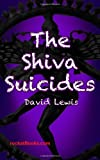 The Shiva Suicides, David Lewis, 1482371073