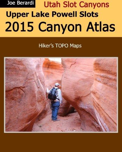 Upper Lake Powell Slots 2015 Canyon Atlas: Utah Slot Canyons (Lake Powell Print)