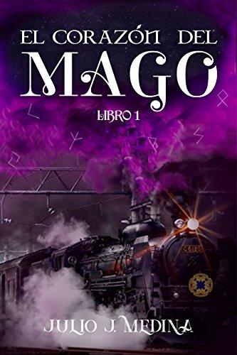 El corazón del mago (Spanish Edition) by [Medina, Julio J.]