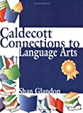 Caldecott Connections to Language Arts, Shan Glandon, 1563088460