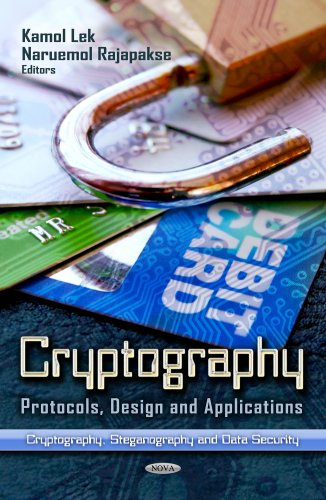 Cryptography: Protocols, Design, and Applications (Cryptography, Steganography and Data Security)