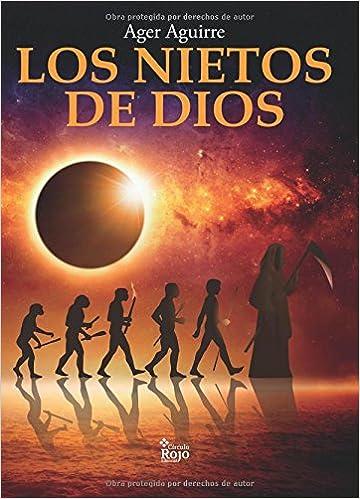Los nietos de Dios: Amazon.es: Aguirre Zubillaga, Ager: Libros