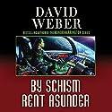 By Schism Rent Asunder: Safehold Series, Book 2 Hörbuch von David Weber Gesprochen von: Oliver Wyman