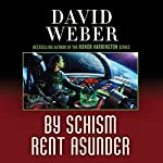 By Schism Rent Asunder: Safehold Series, Book 2 | David Weber