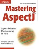 img - for Mastering AspectJ: Aspect-Oriented Programming in Java 1st edition by Gradecki, Joseph D., Lesiecki, Nicholas (2003) Paperback book / textbook / text book