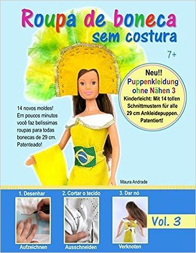 Roupa de boneca sem costura 3 - Puppenkleidung ohne Nähen 3: Amazon.es: Maura Andrade: Libros en idiomas extranjeros
