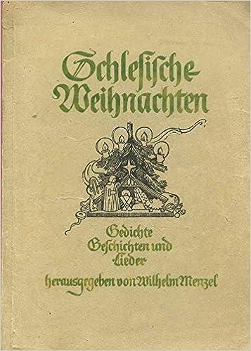 Schlesische Weihnachtengedichte Geschichten Und Lieder