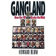 Gangland: How the FBI Broke the Mob by Blum, Howard (1993) Hardcover