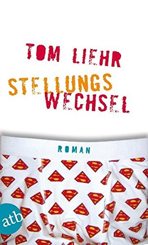 Stellungswechsel: Roman nach dem Drehbuch von Maggie Peren und Christian Bayer