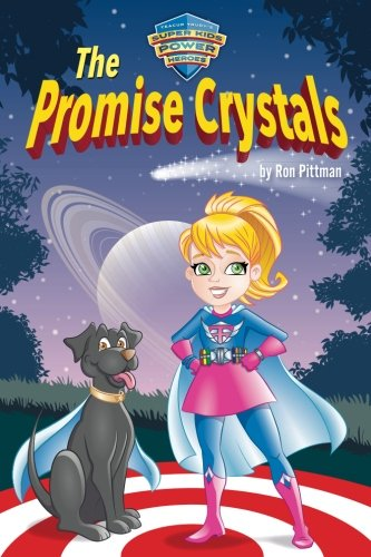 The Promise Crystals: Teacup Trudy's Super Kids Power Heroes (Volume 1)