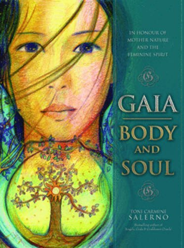 Download Gaia, Body & Soul: In Honor of Mother Nature & the Feminine Spirit pdf