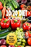 The 20/20 Diet Journal: The Ultimate Weight Loss Solution 6 x 9