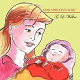 Good Morning Baby, G. L. Walker, 1432705369