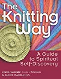 The Knitting Way: A Guide to Spiritual Self Discovery