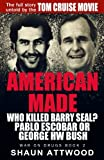 img - for American Made: Who Killed Barry Seal? Pablo Escobar or George HW Bush (War on Drugs) book / textbook / text book