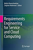 Requirements Engineering for Service and Cloud Computing Front Cover