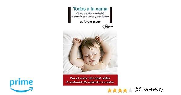 Todos a la cama: Amazon.es: Dr. Álvaro Bilbao: Libros