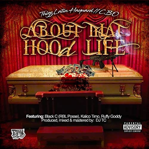 About That Hood Life (feat. Black C, Kalico Timo & Ruffy Goddy) [Explicit] ()