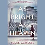 As Bright as Heaven | Susan Meissner