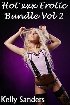 Hot xxx Erotic Bundle (Volume 2) by [Sanders, Kelly]