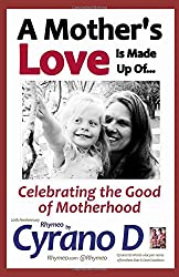 A Mother's Love Is Made Up Of…: Celebrating the Good of Motherhood