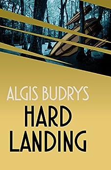 Hard Landing by [Budrys, Algis]