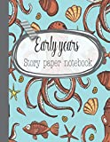 Early years story paper notebook: The large notebook for primary and early year children learning to write with picture box and writing lines - Octopus and sea life cover art design