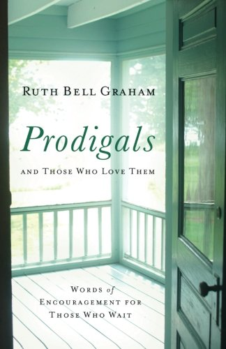 Prodigals and Those Who Love Them: Words of Encouragement for Those Who Wait