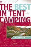 The Best in Tent Camping: Kentucky: A Guide for Car Campers Who Hate RVs, Concrete Slabs, and Loud Portable Stereos (Best Tent Camping)
