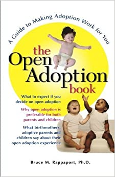 Book The Open Adoption Book: A Guide to Adoption without Tears by Bruce M. Rappaport (1998-01-12)