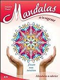 Mandalas de la sagesse - J'écoute mon intuition
