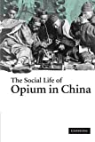 img - for The Social Life of Opium in China by Zheng Yangwen (2005-10-17) book / textbook / text book