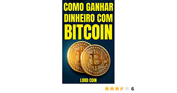 ganhar dinheiro bitcoin)