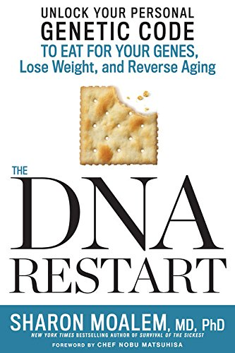The DNA Restart: Unlock Your Personal Genetic Code to Eat for Your Genes, Lose Weight, and Reverse Aging cover
