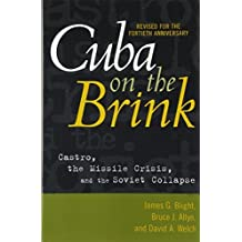 Cuba on the Brink: Castro, the Missile Crisis and the Soviet Collapse by James G. Blight (2002-09-28)